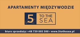 Nowa inwestycja - 5 TO THE SEA  Międzywodzie